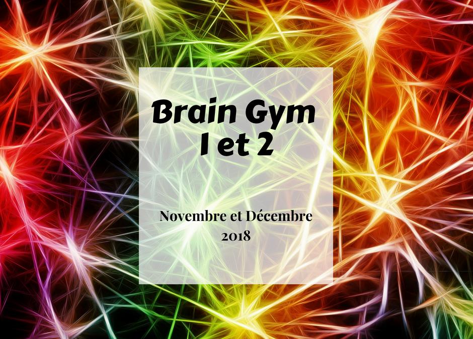 Brain Gym 1 et 2 novembre/décembre 2018